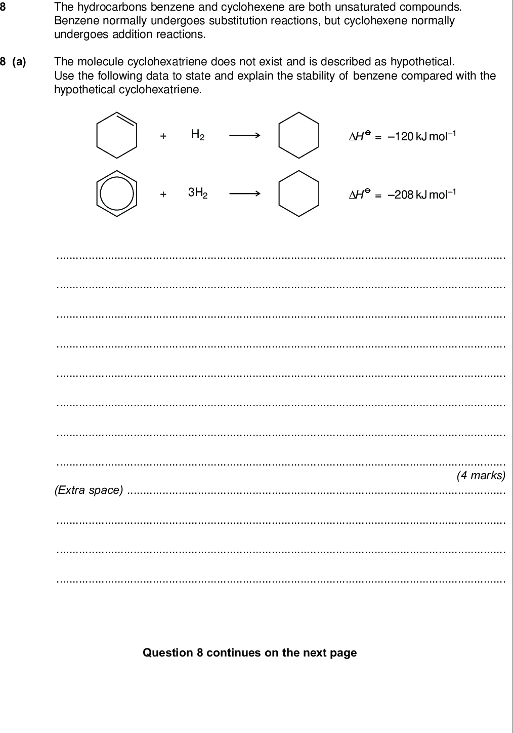 do not write outside the box the hydrocarbons benzene and cyclohexene are both unsaturated compounds benzene normally undergoes substitution reactions but cyclohexene normally undergoes addition reactions a the molecule cyclohexatriene does not exist and is described as hypothetical use the following data to state and explain the stability of benzene compared with the hypothetical cyclohexatriene h h h kj mol h kj mol marks extra space question continues on the next page turn over wmp jun chem do not write outside the box b benzene can be converted into amine u by the two step synthesis shown below reaction no reaction nh the mechanism of reaction involves attack by an electrophile give the reagents used to produce the electrophile needed in reaction write an equation showing the formation of this electrophile outline a mechanism for the reaction of this electrophile with benzene marks extra space wmp jun chem c cyclohexene can be converted into amine w by the two step synthesis shown below do not write outside the box reaction compound reaction nh suggest an identity for compound v for reaction give the reagent used and name the mechanism for reaction give the reagent and condition used and name the mechanism equations and mechanisms with curly arrows are not required marks extra space question continues on the next page turn over wmp jun chem d explain why amine u is a weaker base than amine w do not write outside the box marks extra space end of questions acknowledgement of copyright holders and publishers question extracts from www ecpi org copyright aqa and its licensors all rights reserved wmp jun chem