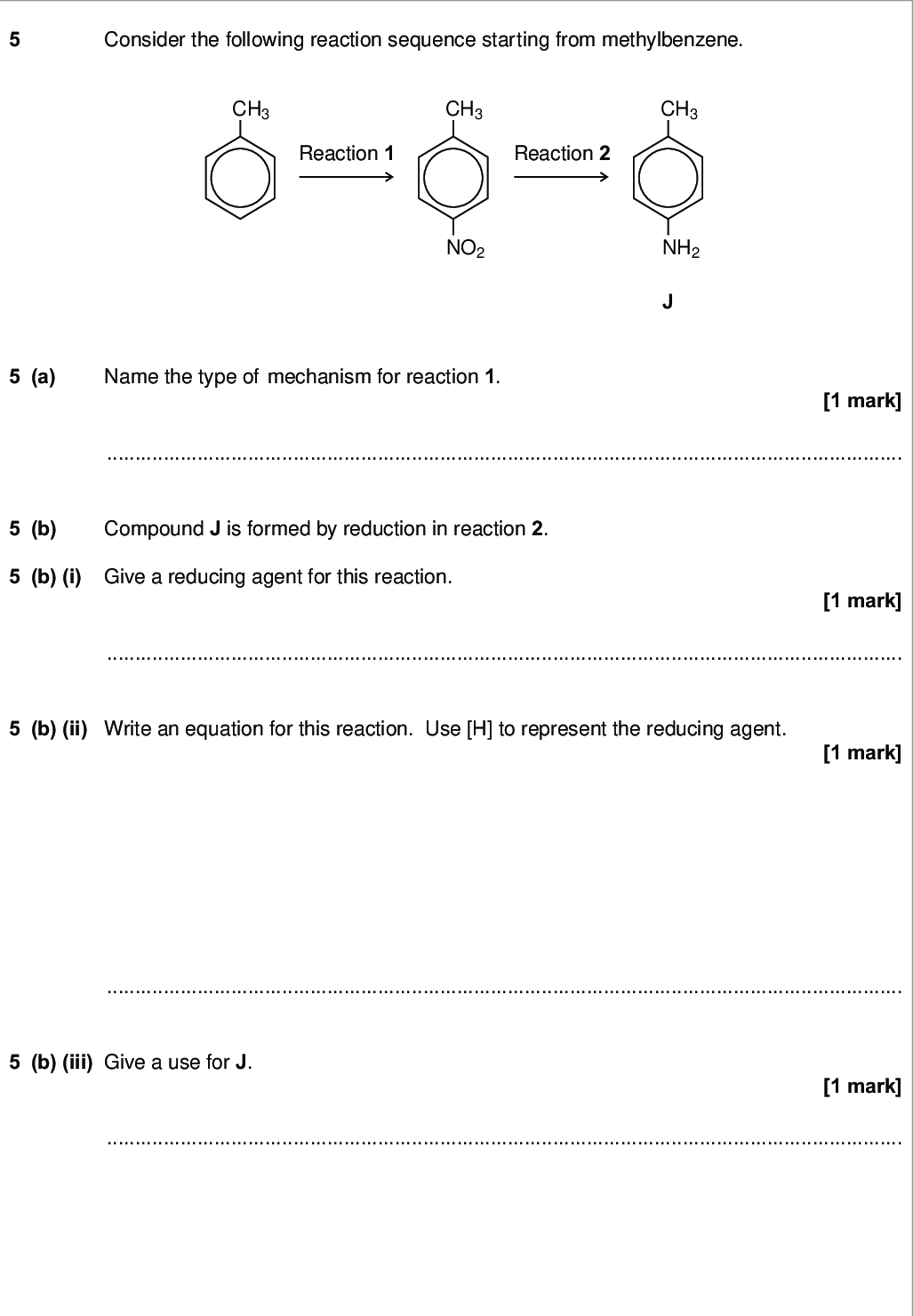 consider the following reaction sequence starting from methylbenzene do not write outside the box ch ch ch reaction reaction no nh a name the type of mechanism for reaction mark b compound j is formed by reduction in reaction b i give a reducing agent for this reaction mark b ii write an equation for this reaction use h to represent the reducing agent mark b iii give a use for j mark wmp jun chem do not write outside the box c outline a mechanism for the reaction of bromomethane with an excess of compound j you should represent j as rnh in the mechanism marks d compound k c h ch nh is a structural isomer of j explain why j is a weaker base than k marks turn over wmp jun chem